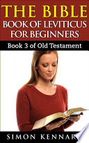 The Bible Book Of Leviticus For Beginners   Book3 Of Old Testament