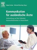 Kommunikation für ausländische Ärzte  : Vorbereitung auf den Patientenkommunikationstest in Deutschland