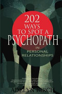 202 Ways To Spot A Psychopath In Personal Relationships Book