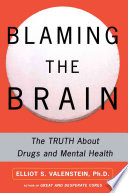 """""""Blaming the Brain: The Truth About Drugs and Mental Health"""" by Elliot Valenstein"""