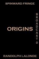 Spinward Fringe Broadcast 0: Origins