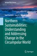 Northern Sustainabilities: Understanding and Addressing Change in the Circumpolar World Pdf/ePub eBook