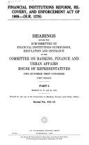HEARINGS BEFORE THE SUBCOMMITTEE ON FINANCIAL INSTITUTIONS SUPERVISION  REGULATION AND INSURANCE OF THE COMMITTEE ON BANKING  FINANCE AND URBAN AFFAIRS HOUSE OF REPRESENTATIVES ONE HUNDRED FIRST CONGRESS FIRST SESSION