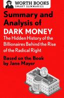 Summary and Analysis of Dark Money: The Hidden History of the ...