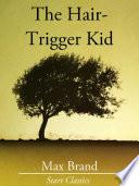 The Hair Trigger Kid