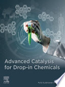 Advanced Catalysis for Drop in Chemicals Book