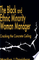 The Black and Ethnic Minority Woman Manager  : Cracking the Concrete Ceiling