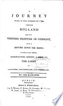 A Journey Made in the Summer of 1794, Through Holland and the Western Frontier of Germany, with a Return Down the Rhine; to which are Added, Observations During a Tour to the Lakes of Lancashire, Westmoreland, and Cumberland by Ann Radcliffe PDF