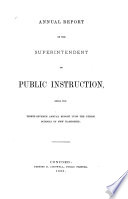 Annual Report of the Superintendent of Public Instruction  Being the     Annual Report Upon the Public Schools of New Hampshire