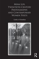 Mina Loy  Twentieth Century Photography  and Contemporary Women Poets
