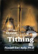 Should the Church Teach Tithing