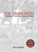 The Cabin Path: Leadership Lessons Learned At Camp