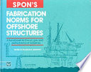 Spon s Fabrication Norms for Offshore Structures