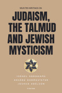 Selected writings on Judaism  the Talmud and Jewish Mysticism