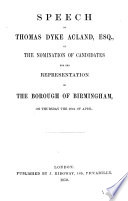 Speech of Thomas Dyke Acland  Esquire  at the Nomination of Candidates for the Representation of the Borough of Birmingham on Thursday the 28th of April
