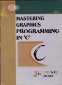 Mastering Graphics Programming in  C