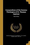 Compendium of the Summa Theologica of St  Thomas Aquinas