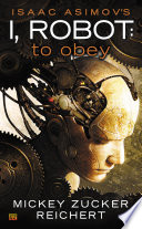 Isaac Asimov s I Robot  To Obey