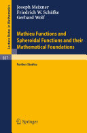 Mathieu Functions and Spheroidal Functions and their Mathematical Foundations