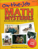On-the-job math mysteries : real-life math from exciting careers / Marya Washington Tyler.