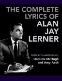 The Complete Lyrics of Alan Jay Lerner