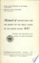 Manual of Instructions for the Survey of the Public Lands of the United States, 1947