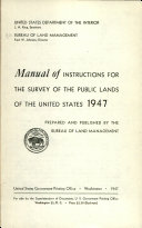 Manual of Instructions for the Survey of the Public Lands of the United States  1947