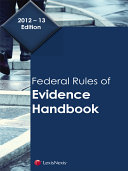 Federal Rules of Evidence Handbook  2012 13 Edition
