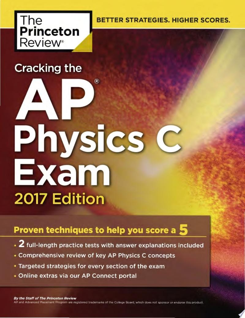 Cracking the AP Physics C Exam  2017 Edition