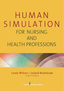 Human Simulation for Nursing and Health Professions