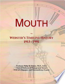 Mouth Webster's Timeline History 1913-1991