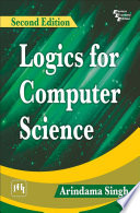 LOGICS FOR COMPUTER SCIENCE  SECOND EDITION Book