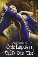 Ordo Lupus Ii The Devil S Own Dice