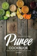 Introducing You a Unique Puree Cookbook
