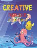 Creative Fanciful Sea Life Coloring Book