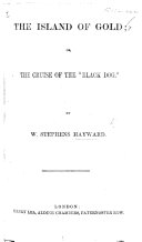 "The Island of Gold; Or, the Cruise of the ""Black Dog."""