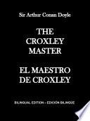 The Croxley Master / El Maestro de Croxley - Dual English-Spanish
