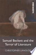 Samuel Beckett and the Terror of Literature