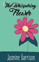 The Whispering Flower