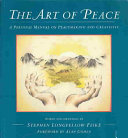 The Art of Peace: A Personal Manual on Peacemaking and ...