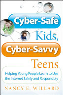 Cyber-Safe Kids, Cyber-Savvy Teens: Helping Young People Learn To ...
