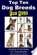 Top Ten Dog Breeds for Kids - Amazing Animal Books for Young Readers