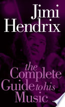 Jimi Hendrix  The Complete Guide to His Music Book