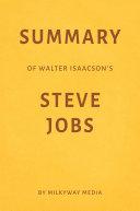 Pdf Summary of Walter Isaacson's Steve Jobs by Milkyway Media Telecharger