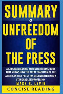 Summary of Unfreedom of the Press by Mark R  Levin Book