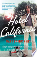 Hotel California  Singer songwriters and Cocaine Cowboys in the L A  Canyons 1967   1976