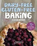 Dairy Free Gluten Free Baking Cookbook