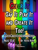 Color It Say It Play It and Create It Too