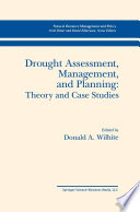 Drought Assessment  Management  and Planning  Theory and Case Studies