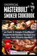 Unofficial Masterbuilt  TM  Smoker Cookbook Book